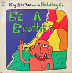 Big Brother and the Holding Company - Be a Brother