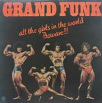 Grand Funk Railroad - All the Girls in the World Beware!!!