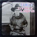 Family - It's Only A Movie