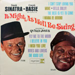 Frank Sinatra-Count Basie - It Might As Well Be Swing