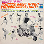 The Ventures - Going To The Ventures Dance Party!