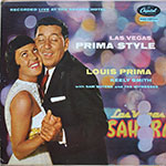 Louis Prima and Keely Smith with Sam Butera and the Witnesses - Las Vegas Prima Style
