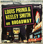 Louis Prima & Keeley Smith - Louis Prima & Keeley Smith On Broadway