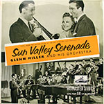 Glenn Miller And His Orchestra - Sun Valley Serenade