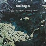 Cecil Taylor - Air Above Mountains (Buildings Within)