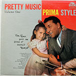 Louis Prima - Pretty Music Prima Style Volume One