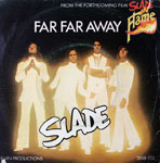 Slade - Far Far Away / OK Yesterday Was Yesterday