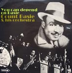 Count Basie & his orchestra - You Can Depend On Basie