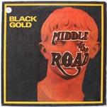 Middle Of The Road - Black Gold