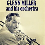 GLENN MILLER AND HIS ORCHESTRA